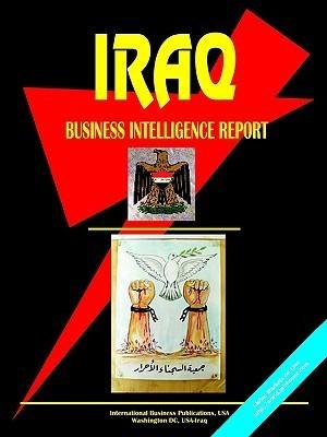 Iraq Business Intelligence Report USA International Business Publications