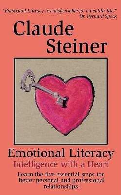 Emotional Literacy: Intelligence with a Heart Claude Steiner