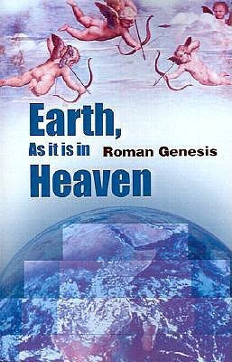 Earth, as It is in Heaven Roman Genesis