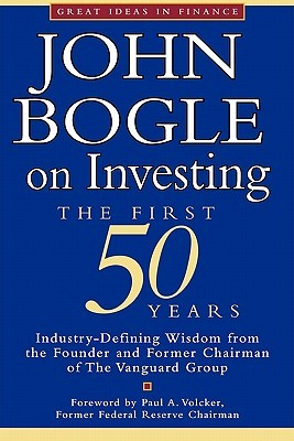 John Bogle on Investing: The First 50 Years  by  John C. Bogle