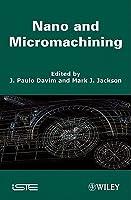 Nano and Micromachining J. Paulo Davim