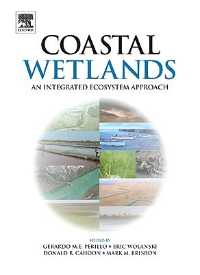 Coastal Wetlands: An Integrated Ecosystem Approach [With CDROM]  by  Gerardo M.E. Perillo