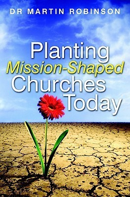 Planting Mission-Shaped Churches Today  by  Martin Robinson