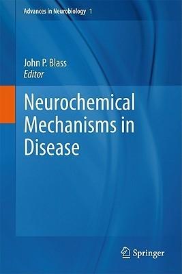 Neurochemical Mechanisms In Disease  by  John P. Blass