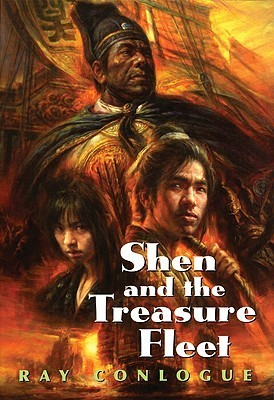 Shen and the Treasure Fleet  by  Ray Conlogue