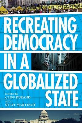 Recreating Democracy in a Globalized State Cliff Durand