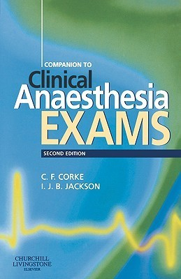 Companion to Clinical Anaesthesia Exams  by  Charlie Corke