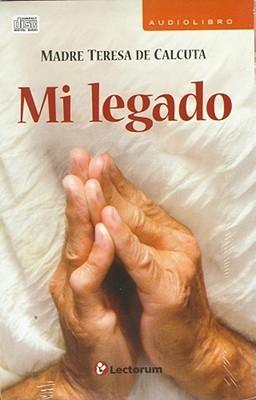 Mi Legado  by  Teresa de Calcuta
