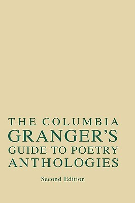 Columbia Grangers(r) Guide to Poetry Anthologies William A. Katz