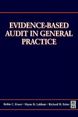 Evidence-Based Audit in General Practice Robin Fraser