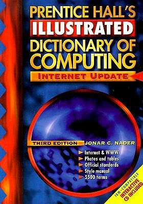 Prentice Halls Illustrated Dictionary of Computing (3rd Edition)  by  Jonar C. Nader