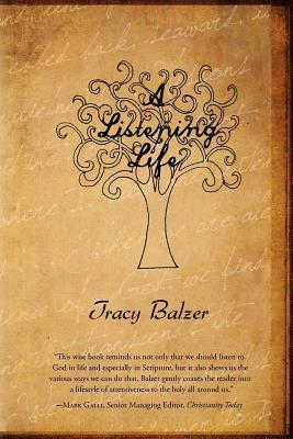 A Listening Life Tracy Balzer