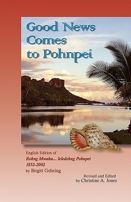 Good News Comes to Pohnpei Christine A. Jones