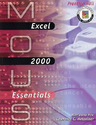 MOUS Essentials: Excel 2000 with CD Marianne B. Fox