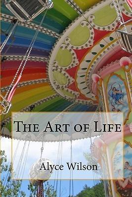 The Art of Life Alyce Wilson