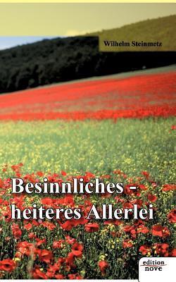Besinnliches-Heiteres Allerlei Wilhelm Steinmetz