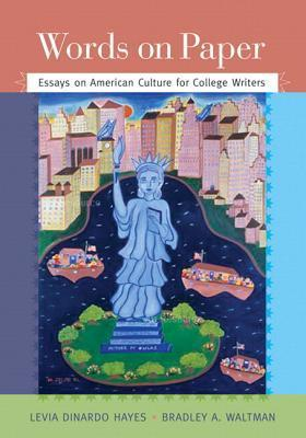 Words on Paper: Essays on American Culture for College Writers Levia DiNardo Hayes