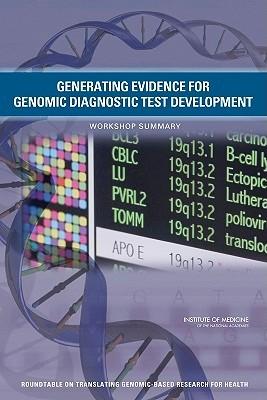 Generating Evidence for Genomic Diagnostic Test Development: Workshop Summary Roundtable on Translating Genomic-Based