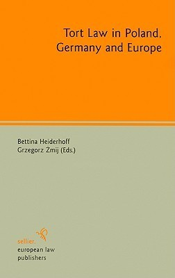 Tort Law in Poland, Germany and Europe  by  Bettina Heiderhoff