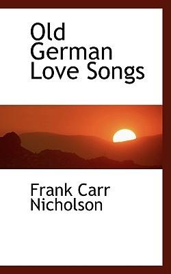 Old German Love Songs Frank Carr Nicholson
