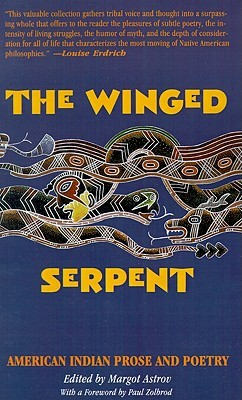 Winged Serpent: American Indian Prose and Poetry Margot Astrov
