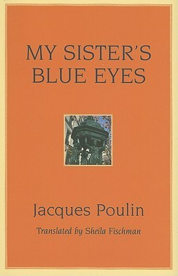 My Sisters Blue Eyes Jacques Poulin