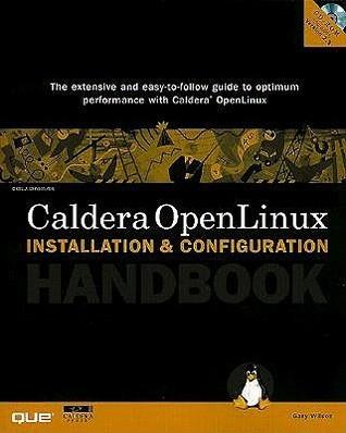 Caldera OpenLinux Installation and Configuration Handbook (Handbook)  by  Gary Wilson