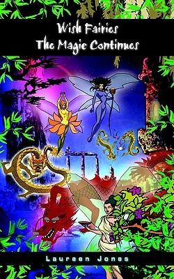 Wish Fairies the Magic Continues  by  Laureen Jones