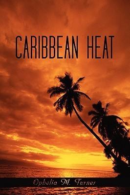 Caribbean Heat  by  Ophelia Turner