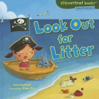 Look Out for Litter  by  Lisa Bullard
