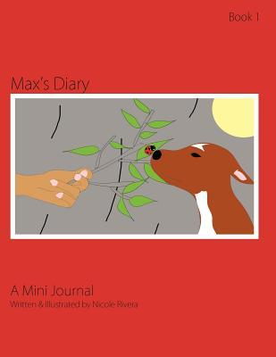 Maxs Diary - A Mini Journal Nicole Rivera