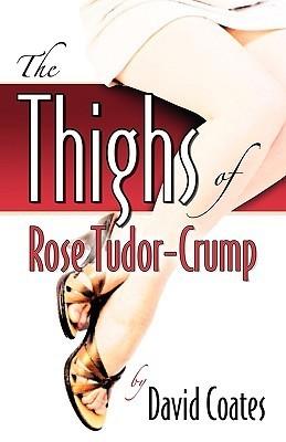 The Thighs of Rose Tudor-Crump David Coates