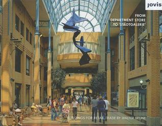 From Department Store to Stadtgalerie: Buildings for Retail Trade  by  Holger Pump-Uhlmann