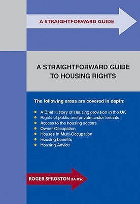 Straightforward Guide To Housing Rights  by  Roger Sproston