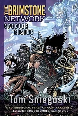 Specter Rising (The Brimstone Network, #3)  by  Thomas E. Sniegoski