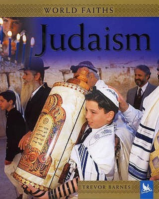Judaism: Worship, Festivals and Ceremonies from Around the World. Trevor Barnes  by  Trevor Barnes