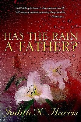 Has the Rain a Father? Judith N. Harris