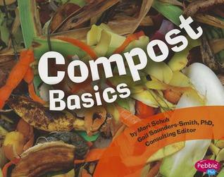 Compost Basics Mari C. Schuh