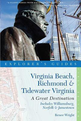 Virginia Beach, Richmond and Tidewater Virginia - Great Destinations: Includes Williamsburg, Jamestown and Hampton Roads  by  Renee Wright