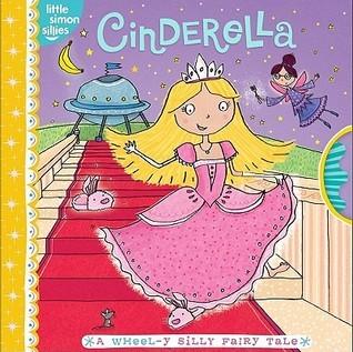 Cinderella: A Wheel-y Silly Fairy Tale  by  Tina Gallo