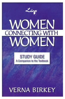 Women Connecting with Women Study Guide with Leaders Notes: Equipping Women for Friend-To-Friend Support and Mentoring Verna Birkey