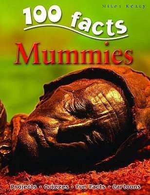 100 Facts On Mummies John Malam