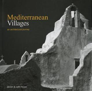 Mediterranean Villages: An Architectural Journey Steven House