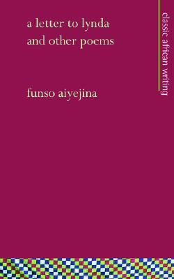 A Letter to Lynda, and Other Poems Funso Aiyejina