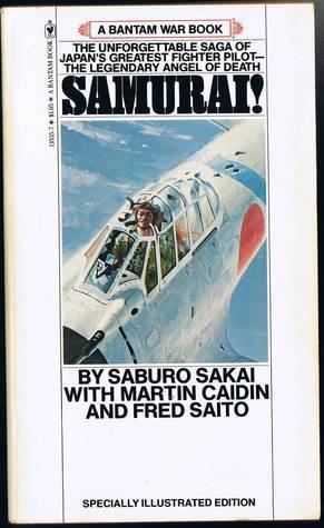 Samurai! The Autobiography of Japans Bravest Fighter Ace Saburo Sakai