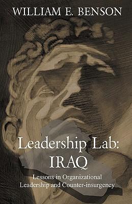 Leadership Lab: Iraq William E. Benson