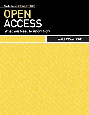 Open Access: What You Need to Know Now Walt Crawford