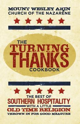 The Turning Thanks Cookbook Mt. Wesley Akin Nazarene Church