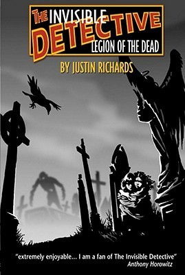 The Legion Of The Dead (The Invisible Detective, #8)  by  Justin Richards