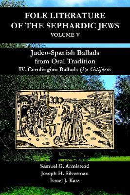 Judeo-Spanish Ballads from Oral Tradition/IV. Carolingian Ballads/(3): Gaiferos  by  Samuel G. Armistead